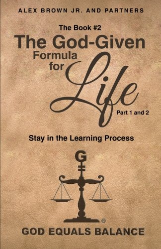 9781490827216: The Book #2: The God-Given Formula for Life, Part 1 and 2: Stay in the Learning Process