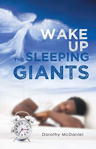 Wake Up the Sleeping Giants (Paperback): Dorothy McDaniel