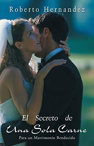 9781490830155: El Secreto de Una Sola Carne: Para un Matrimonio Bendecido