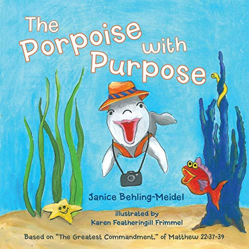 9781490831930: The Porpoise with Purpose: Based on