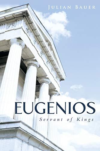 Eugenios: Servant of Kings: Bauer, Julian