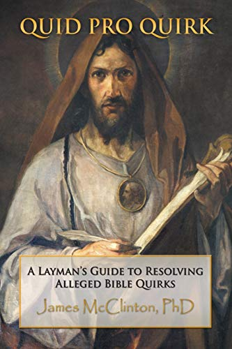 9781490834832: Quid Pro Quirk: A Layman's Guide to Resolving Alleged Bible Quirks