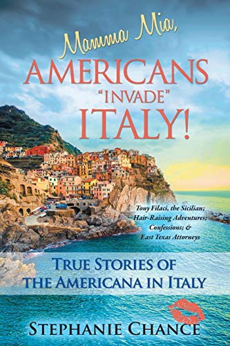 "9781490836973: Mamma Mia, Americans ""Invade"" Italy!: True Stories of the Americana in Italy"