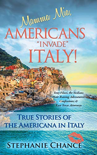 9781490836980: Mamma MIA, Americans Invade Italy!: True Stories of the Americana in Italy