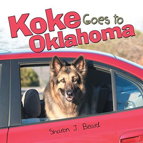Koke Goes to Oklahoma (Paperback): Sharon J Beard