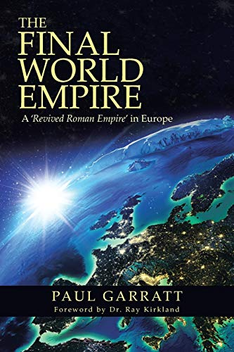 9781490840819: The Final World Empire: A 'Revived Roman Empire' in Europe