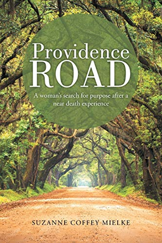 9781490840840: Providence Road: A woman's search for purpose after a near death experience