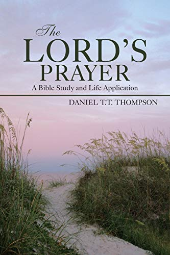 9781490841656: The Lord's Prayer: A Bible Study and Life Application