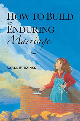 How to Build an Enduring Marriage: Budzinski, Karen