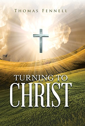 Turning to Christ: Fennell, Thomas