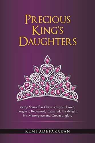 Precious King s Daughters: Seeing Yourself as: Kemi Adefarakan