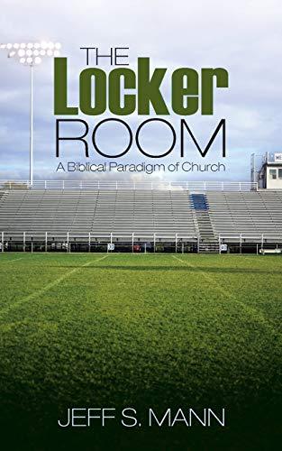 9781490846576: The Locker Room: A Biblical Paradigm of Church