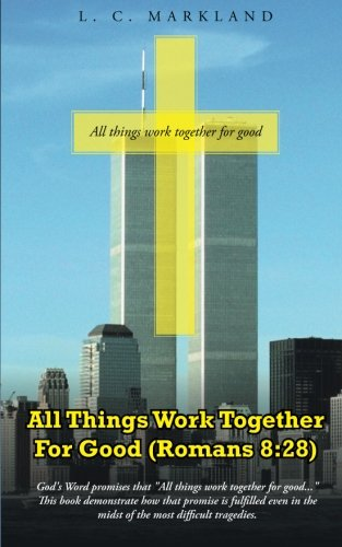 9781490848594: All Things Work Together For Good (Romans 8:28)
