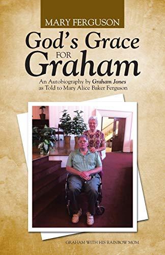 God s Grace for Graham: An Autobiography: Mary Ferguson