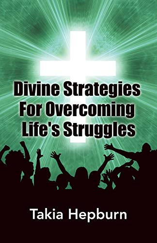 9781490851235: Divine Strategies For Overcoming Life's Struggles