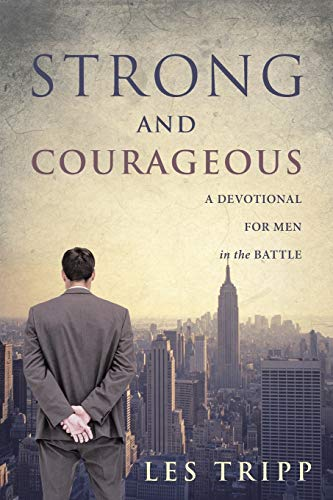 9781490852621: Strong and Courageous: A Devotional for Men in the Battle