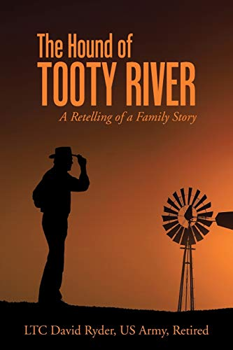 The Hound of Tooty River: A Retelling of a Family Story: David Ryder