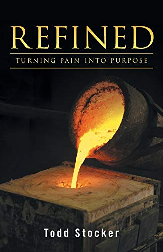 9781490856728: Refined: Turning Pain into Purpose