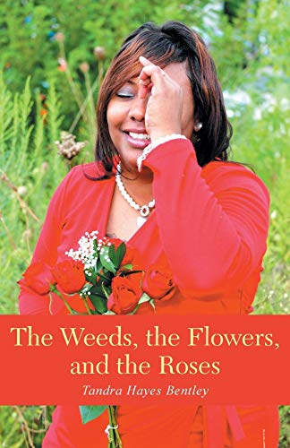9781490863603: The Weeds, the Flowers, and the Roses