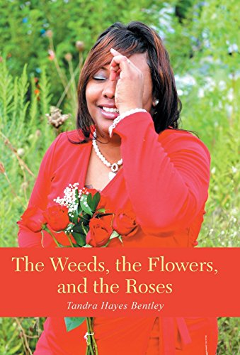 9781490863610: The Weeds, the Flowers, and the Roses