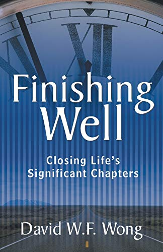 9781490864792: Finishing Well: Closing Life'S Significant Chapters