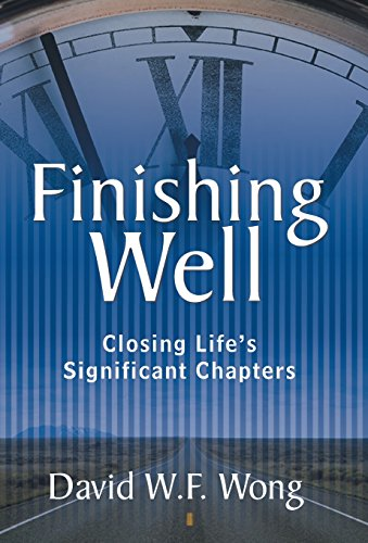 9781490864808: Finishing Well: Closing Life's Significant Chapters