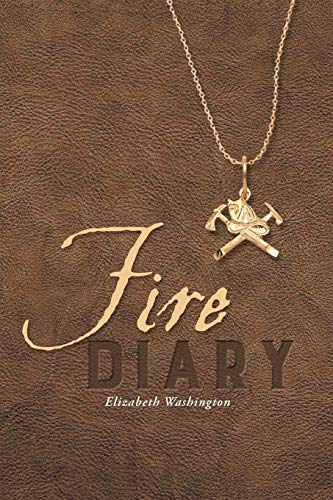 Fire Diary: Washington, Elizabeth