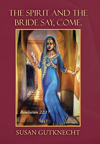 9781490865898: The Spirit and the Bride Say, Come.: Revelation 22:17
