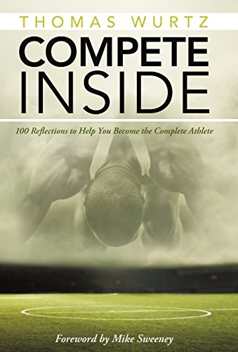 9781490868400: Compete Inside: 100 Reflections to Help You Become the Complete Athlete