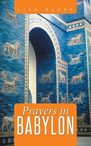 Prayers in Babylon: Blake, Lisa