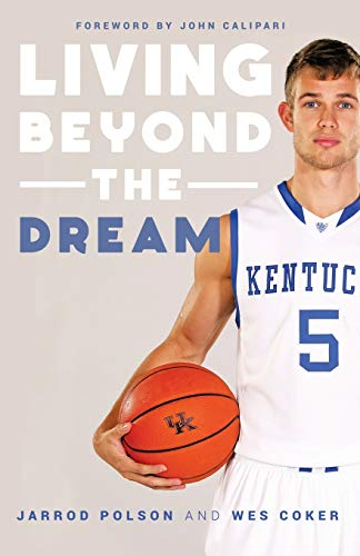 9781490871127: Living beyond the Dream: A Journey of Faith into the Talented World of Kentucky Basketball