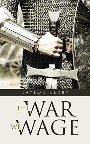 The War We Wage: Kerby, Taylor