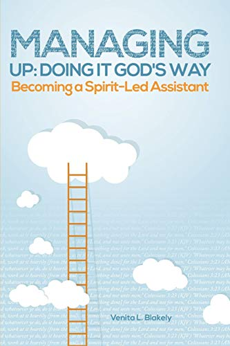 9781490874517: Managing Up: Doing It God's Way: Becoming a Spirit-Led Assistant