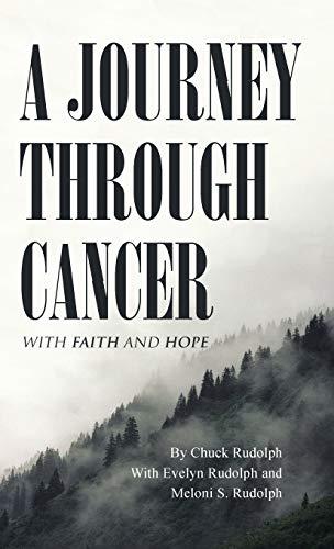 9781490874593: A JOURNEY THROUGH CANCER: With Faith and Hope