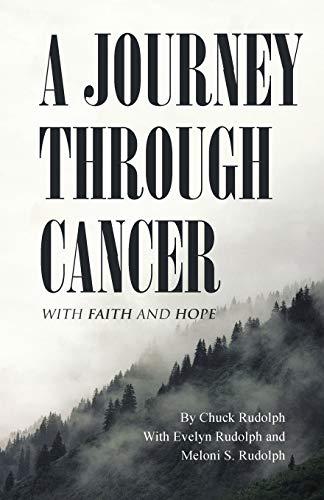 9781490874609: A Journey Through Cancer: With Faith and Hope