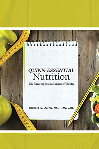 Quinn-Essential Nutrition: The Uncomplicated Science Of Eating: Barbara A. Quinn MS