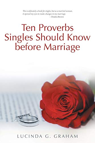 9781490875446: Ten Proverbs Singles Should Know Before Marriage: The Real Truth about Singleness and Marriage and What the Church Will Not Tell You