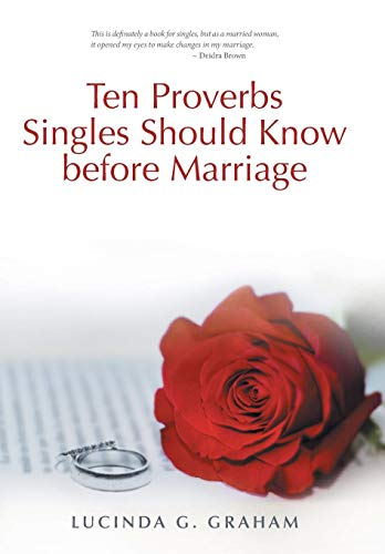 9781490875460: Ten Proverbs Singles Should Know Before Marriage: The Real Truth about Singleness and Marriage and What the Church Will Not Tell You