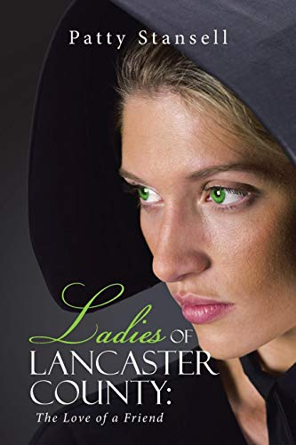 9781490876399: Ladies of Lancaster County:: The Love of a Friend