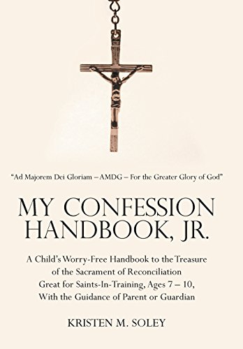 9781490876658: My Confession Handbook, Jr.: A Child's Worry-Free Handbook to the Treasure of the Sacrament of Reconciliation Great for Saints-In-Training, Ages 7-10, With the Guidance of Parent or Guardian