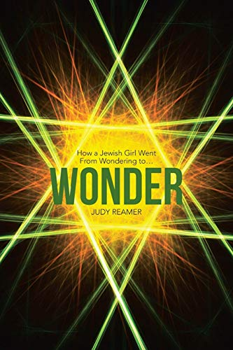 9781490877426: Wonder: How a Jewish Girl Went From Wondering to ...