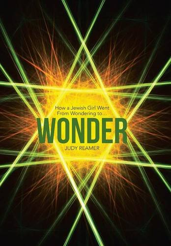 9781490877433: Wonder: How a Jewish Girl Went From Wondering to ...