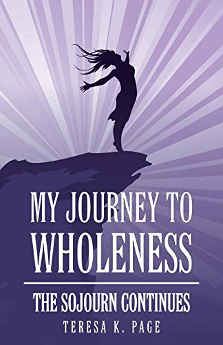 9781490877440: My Journey to Wholeness: The Sojourn Continues