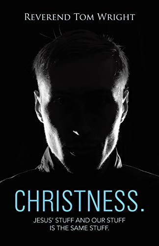 Christness.: Jesus' Stuff and Our Stuff is: Wright, Rev Tom