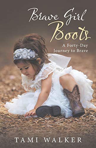 9781490878096: Brave Girl Boots: A Forty-Day Journey to Brave