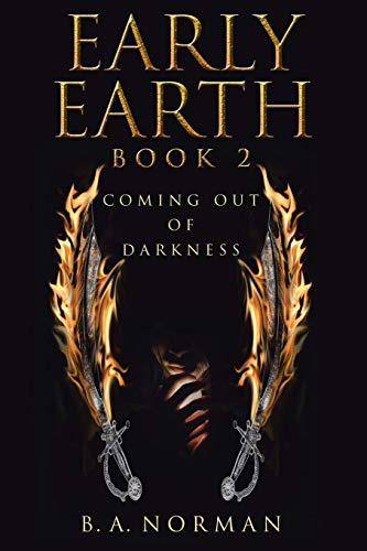Early Earth Book 2: Coming Out of Darkness: B.A. Norman