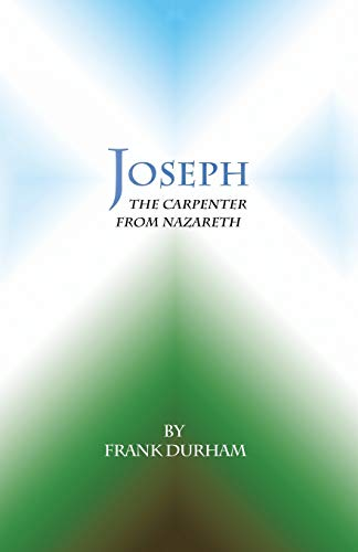 Joseph: The Carpenter from Nazareth: Frank Durham