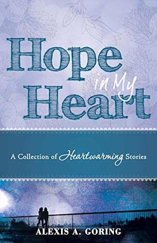 9781490880761: Hope in My Heart: A Collection of Heartwarming Stories