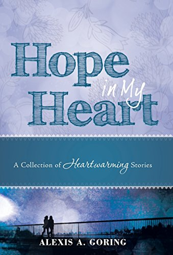 9781490880785: Hope in My Heart: A Collection of Heartwarming Stories