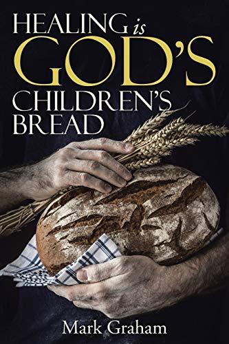 9781490881089: Healing is God's children's Bread